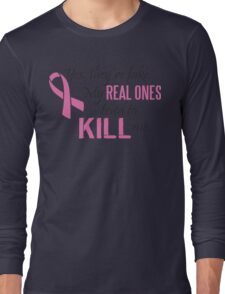 Yes, they're fake. My real ones tried to kill me! Long Sleeve T-Shirt