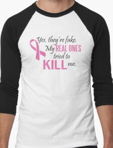 Yes, they're fake. My real ones tried to kill me! Men's Baseball ¾ T-Shirt