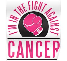 I'm in the fight against cancer Poster
