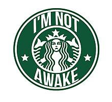 """I'M NOT AWAKE"" Grumpy Starbucks Logo Print Photographic Print"