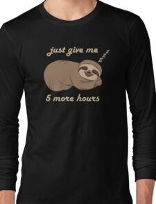 Sloth - 5 More Hours Long Sleeve T-Shirt
