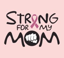 Strong for my mom - cancer shirt Kids Clothes
