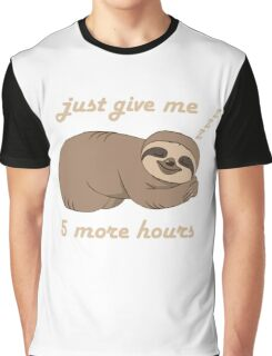 Sloth - 5 More Hours Graphic T-Shirt