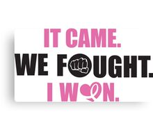 It came, we fought, I won Canvas Print