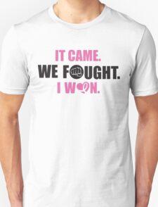 It came, we fought, I won T-Shirt