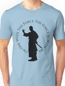 I'm One WIth The Force Unisex T-Shirt