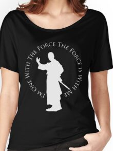 I'm One With The Force (dark shirt design) Women's Relaxed Fit T-Shirt