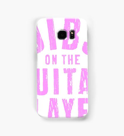 DIBS ON THE GUITAR PLAYER Samsung Galaxy Case/Skin