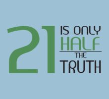 21 is only half the truth Kids Clothes