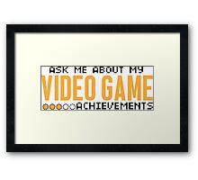 Ask me about my video game achievements Framed Print