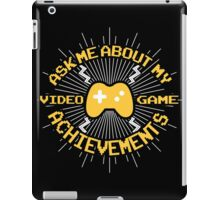 Ask me about my video game achievements iPad Case/Skin