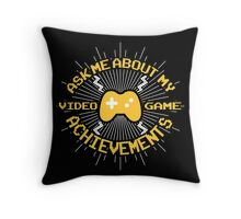 Ask me about my video game achievements Throw Pillow
