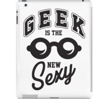 Geek is the new sexy! iPad Case/Skin