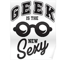 Geek is the new sexy! Poster