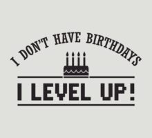 I don't have birthdays - I level up! by nektarinchen