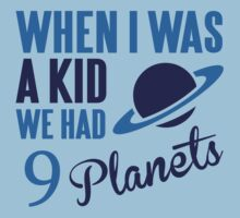 When I was a kid we had 9 planets by nektarinchen