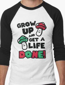 Grow up and get a life - done! Men's Baseball ¾ T-Shirt