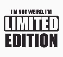 I'm not weird. I'm limited edition Kids Clothes