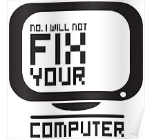 No I will not fix your computer Poster