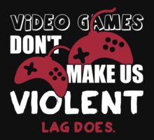 Video games don't make us violent. Lag does! by nektarinchen