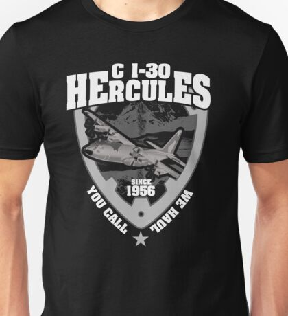 C130 Hercules You Call We Haul T-shirt Unisex T-Shirt