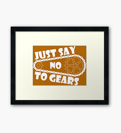 Just Say No To Gears Framed Print