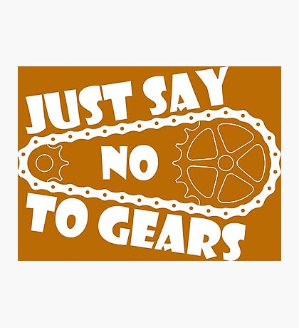 Just Say No To Gears Photographic Print