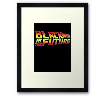 Black is the Future Framed Print