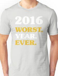 2016 - Worst Year ever - New Years Resolution  Unisex T-Shirt