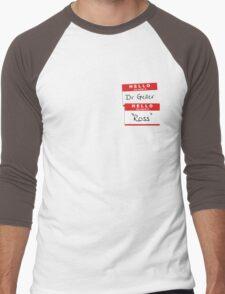 "Dr Geller, ""Ross"" Men's Baseball ¾ T-Shirt"