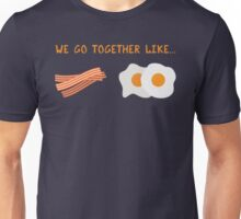 We Go Together Like Bacon & Eggs - Breakfast Couple Unisex T-Shirt
