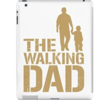The Walking Dad - Father's Day Zombie Show Parody iPad Case/Skin