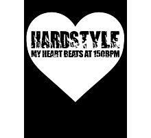 My Heart beats at 150BPM Hardstyle Photographic Print