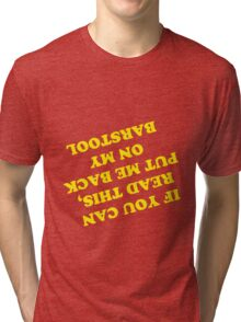 If you can read this, put me back on my Barstool Tri-blend T-Shirt