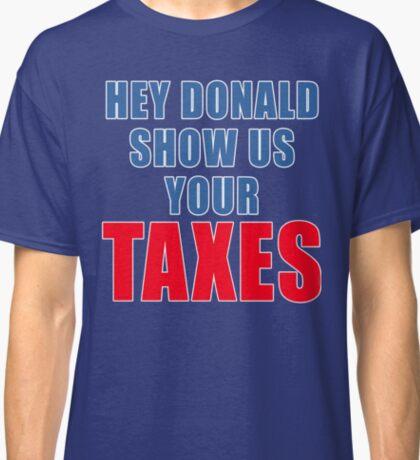 Show Us Your Taxes, Donald Trump Classic T-Shirt