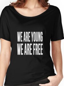 We are young, we are free (White) Women's Relaxed Fit T-Shirt