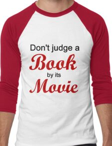 DON'T JUDGE A BOOK BY ITS MOVIE Men's Baseball ¾ T-Shirt