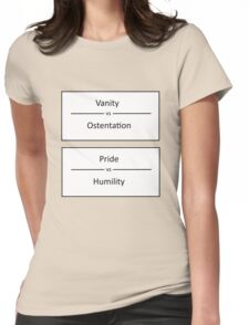 Vanity - Ostentation, Pride - Humility Womens Fitted T-Shirt