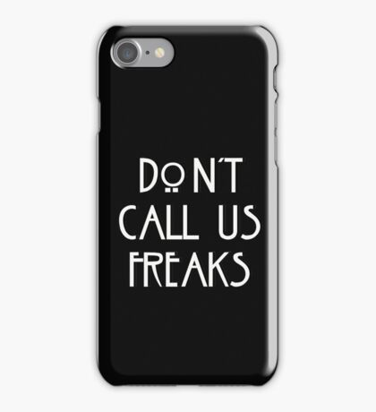"""""""Don't call us freaks!"""" - Jimmy Darling iPhone Case/Skin"""