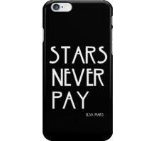 STARS NEVER PAY iPhone Case/Skin
