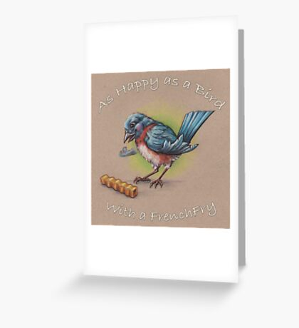 As Happy as a Bird with a French Fry Greeting Card