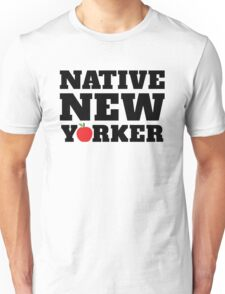 native new yorker Unisex T-Shirt