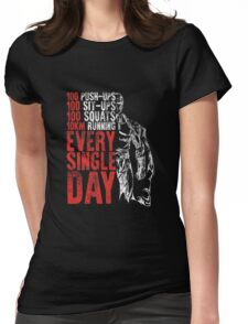 every single day Womens Fitted T-Shirt