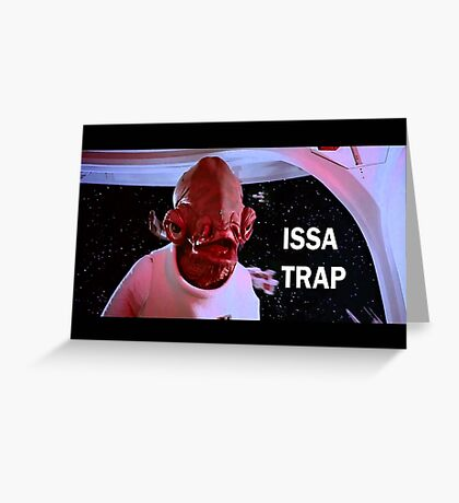 ISSA TRAP Greeting Card