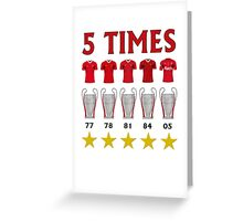 5 Times - Liverpool European Cup Winners Greeting Card