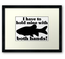 Hold My Fish With Both Hands Framed Print