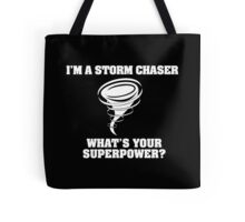 Funny 'I'm a Storm Chaser. What's Your Superpower?' T-Shirt Tote Bag
