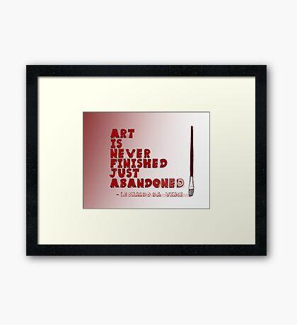 Art Is Never Finished Framed Print