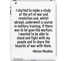I started to make a study of the art of war and revolution and, whilst abroad, underwent a course in military training. If there was to be guerrilla warfare, I wanted to be able to stand and fight wi iPad Case/Skin