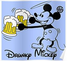 Drunky Mickey Poster